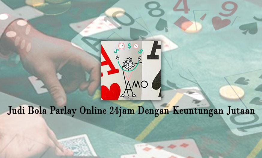 Judi Bola Parlay Online - Situs Judi Online Panduan Terpercaya 24 Jam